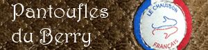 PANTOUFLES-DU-BERRY